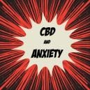 How CBD Works With Anxiety-Related Disorders