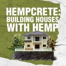 Hempcrete: Building Houses With Hemp